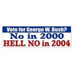 Bush? Hell No in 2004 Bumper Sticker