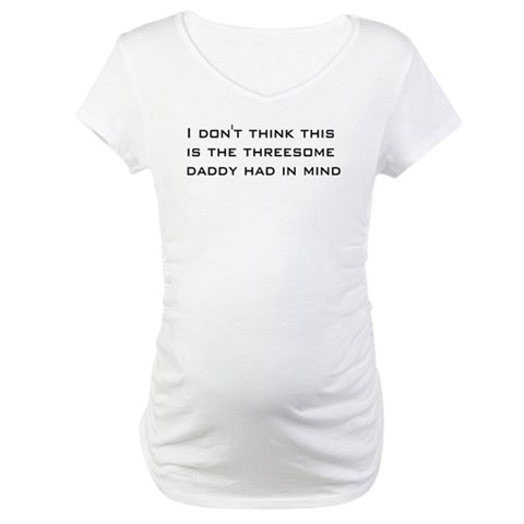 3Some  Baby Maternity T-Shirt by CafePress