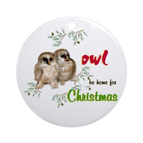 Owl Be Home for Christmas Ornament Round Holiday Round Ornament by CafePress