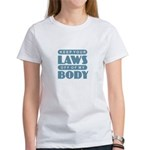 Laws Off My Body T-Shirt