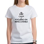 Keep Calm by focusing on Being Lovable T-Shirt