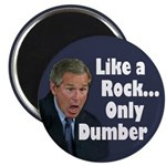 Like a Rock, Only Dumber (Magnet)