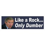 Like a Rock, Only Dumber (Bumper Sticker)