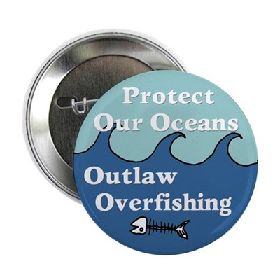 Protect Oceans Outlaw Overfishing Button