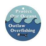 Protect Our Oceans Overfishing (ornament)