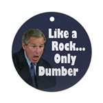 Like a Rock, Only Dumber (tree ornament)
