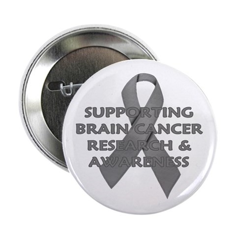 ...Brain Cancer... Button Health 2.25 Button by CafePress