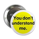You Don't Understand Me (Button)