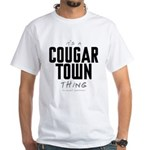 It's a Cougar Town Thing White T-Shirt