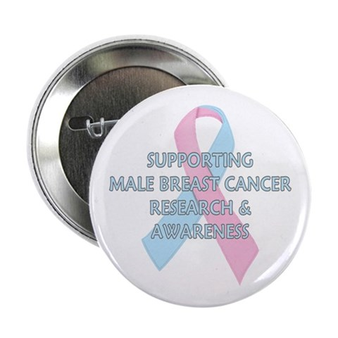 ...Male Breast Cancer... Button Health 2.25 Button by CafePress