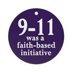 9/11 was a faith-based initiative Ornament
