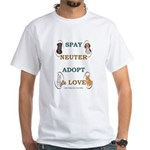 SPAY/NEUTER/ADOPT/LOVE White T-Shirt