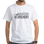I Am Master Of Archery White T-Shirt
