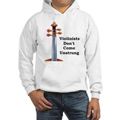 Violinists Don't Come Unstrung Sweatshirt