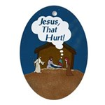 Jesus, That Hurt! (Christmas Ornament)