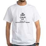 Keep calm and focus on Australian Silky Te T-Shirt