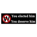 You Elected Him (bumper sticker)