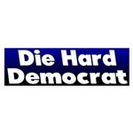 Die Hard Democrat Bumper Sticker
