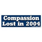 Compassion Lost Bumper Sticker