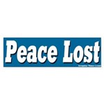 Peace Lost Bumper Sticker