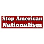 Stop American Nationalism Sticker