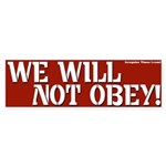 We Will Not Obey (Red) Bumpersticker