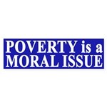 Poverty is a Moral Issue (bumper sticker)