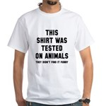 Tested on animals White T-Shirt