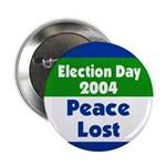 Election 2004 Peace Lost Button