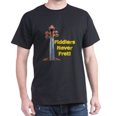Fiddlers Never Fret Shirt