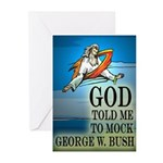 God Told Me To Mock Bush greeting cards