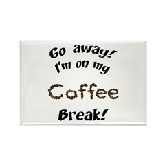 Go Away Coffee Break Magnet