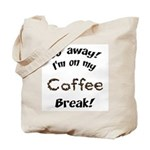 Go Away Coffee Break Tote Bag