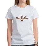 Hot Coffee Women's T-Shirt