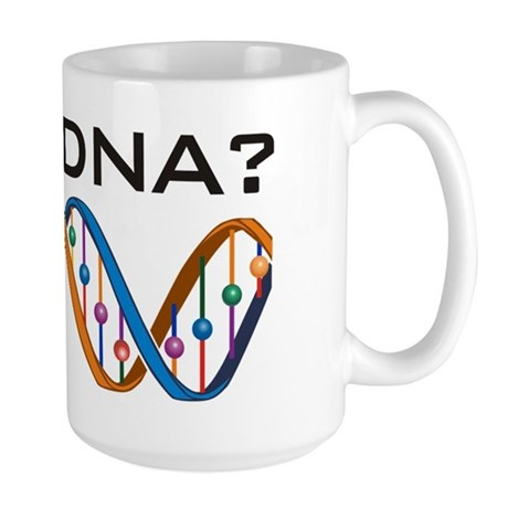 Got DNA? Large Mug