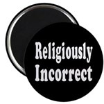 Religiously Incorrect Magnet (10 pack)