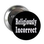 Religiously Incorrect Button (10 pack)