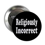 Religiously Incorrect (Button)