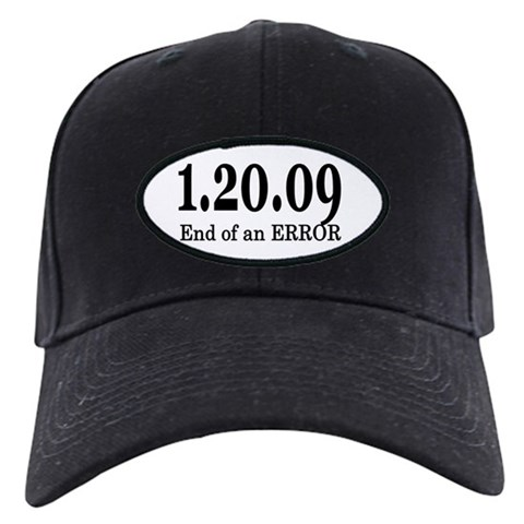 1/20/09 End of an Error  The end of an error Black Cap by CafePress