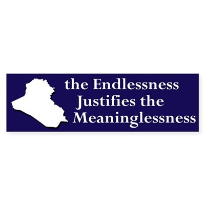 Iraq: Endlessness Justifies Meaninglessness