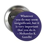 Insignificant?  Gandhi quote (Button)