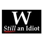 W: Still an Idiot (bumper sticker)