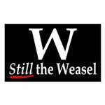 W: Still the Weasel (bumper sticker)