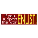 If you support the war, Enlist! (sticker)