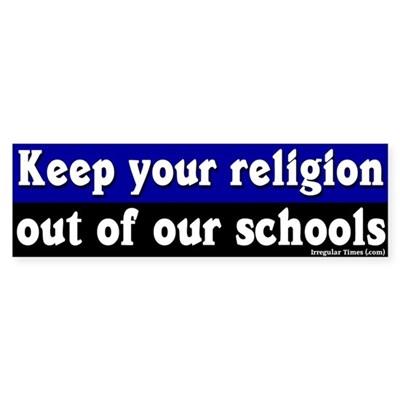 Keep Your Religion Out Bumper Sticker