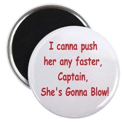 She's gonna blow Funny Magnet