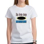 stop climate change Women's T-Shirt