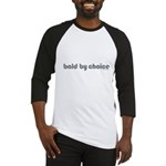 Bald T-shirt Bald Products Bald Christmas Bald Valentine's Day bald by choice Baseball Jersey