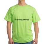Bald T-shirt Bald Products Bald Christmas Bald Valentine's Day bald by choice Green T-Shirt