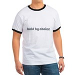 Bald T-shirt Bald Products Bald Christmas Bald Valentine's Day bald by choice Ringer T